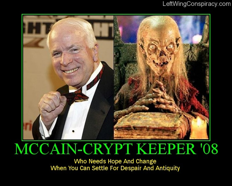 Motivational Poster — McCain-Crypt Keeper '08