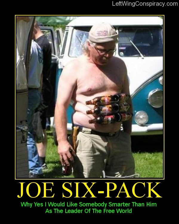 Motivational Poster -- Joe Six-Pack
