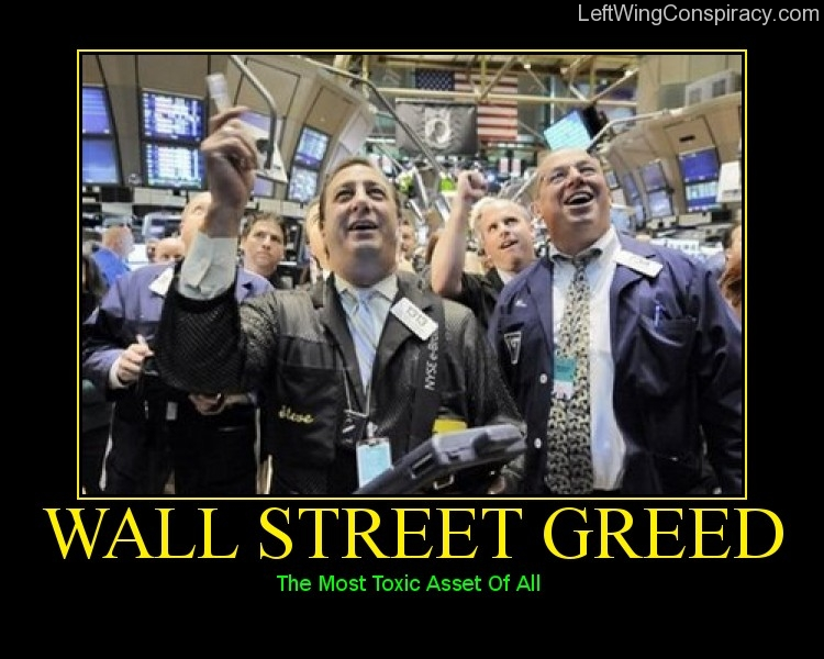 Motivational Poster -- Wall Street Greed