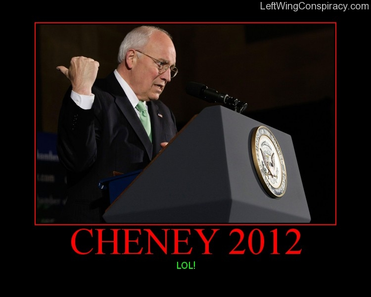 Motivational Poster -- Cheney 2012